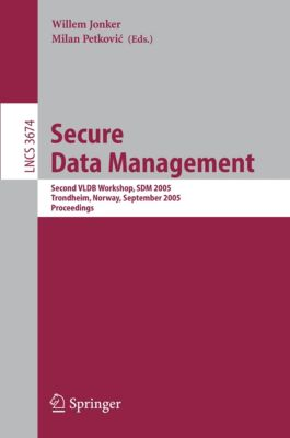 Lecture Notes in Computer Science: Secure Data Management
