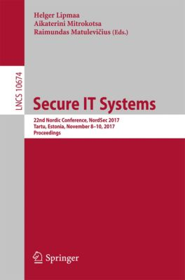 Lecture Notes in Computer Science: Secure IT Systems