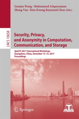 Lecture Notes in Computer Science: Security, Privacy, and Anonymity in Computation, Communication, and Storage