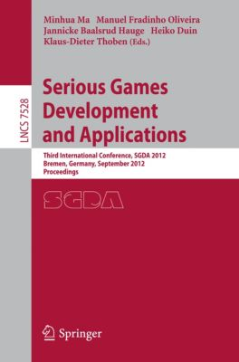 Lecture Notes in Computer Science: Serious Games Development and Applications