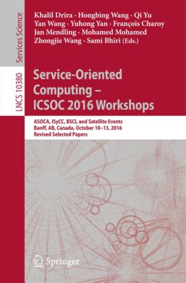 Lecture Notes in Computer Science: Service-Oriented Computing – ICSOC 2016 Workshops