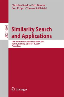 Lecture Notes in Computer Science: Similarity Search and Applications