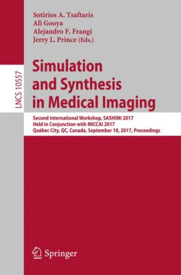 Lecture Notes in Computer Science: Simulation and Synthesis in Medical Imaging