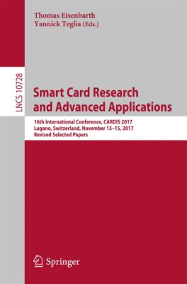 Lecture Notes in Computer Science: Smart Card Research and Advanced Applications