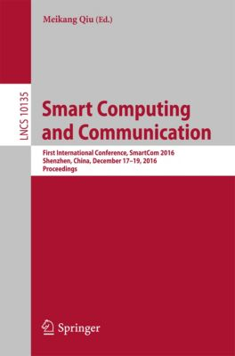 Lecture Notes in Computer Science: Smart Computing and Communication