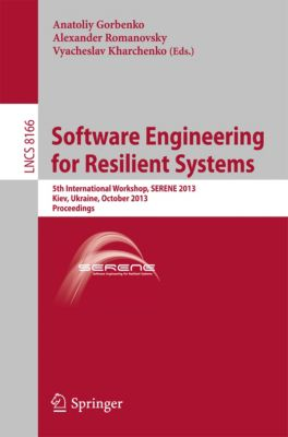 Lecture Notes in Computer Science: Software Engineering for Resilient Systems