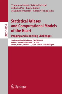 Lecture Notes in Computer Science: Statistical Atlases and Computational Models of the Heart. Imaging and Modelling Challenges