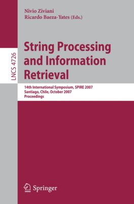 Lecture Notes in Computer Science: String Processing and Information Retrieval