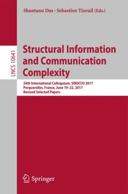 Lecture Notes in Computer Science: Structural Information and Communication Complexity