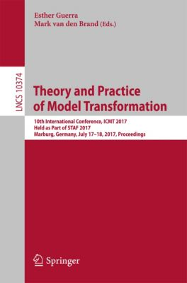 Lecture Notes in Computer Science: Theory and Practice of Model Transformation