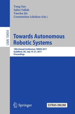 Lecture Notes in Computer Science: Towards Autonomous Robotic Systems
