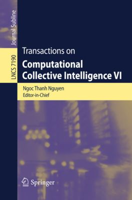 Lecture Notes in Computer Science: Transactions on Computational Collective Intelligence VI