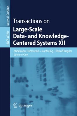 Lecture Notes in Computer Science: Transactions on Large-Scale Data- and Knowledge-Centered Systems XII