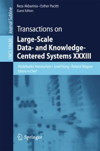 Lecture Notes in Computer Science: Transactions on Large-Scale Data- and Knowledge-Centered Systems XXXIII