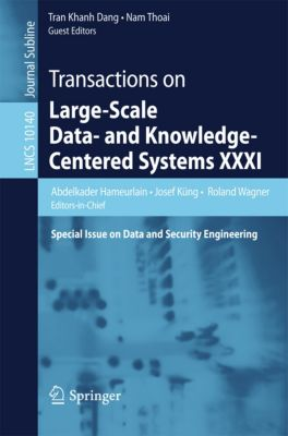 Lecture Notes in Computer Science: Transactions on Large-Scale Data- and Knowledge-Centered Systems XXXI