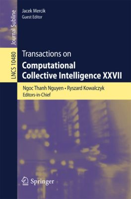 Lecture Notes in Computer Science: Transactions on Computational Collective Intelligence XXVII
