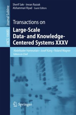 Lecture Notes in Computer Science: Transactions on Large-Scale Data- and Knowledge-Centered Systems XXXV