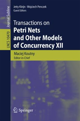 Lecture Notes in Computer Science: Transactions on Petri Nets and Other Models of Concurrency XII