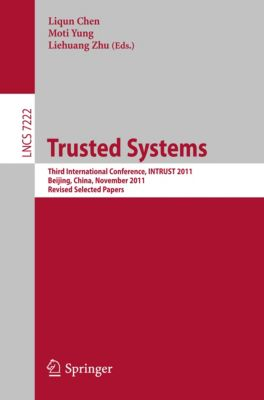 Lecture Notes in Computer Science: Trusted Systems