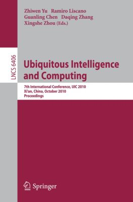 Lecture Notes in Computer Science: Ubiquitous Intelligence and Computing