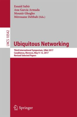 Lecture Notes in Computer Science: Ubiquitous Networking