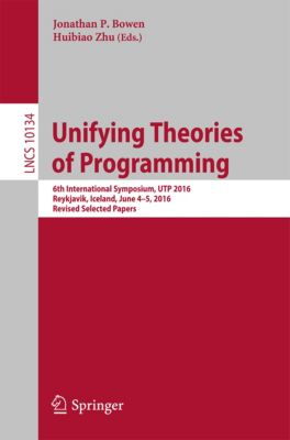 Lecture Notes in Computer Science: Unifying Theories of Programming