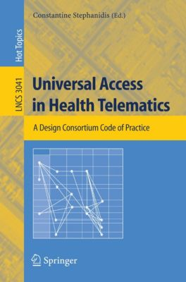 Lecture Notes in Computer Science: Universal Access in Health Telematics