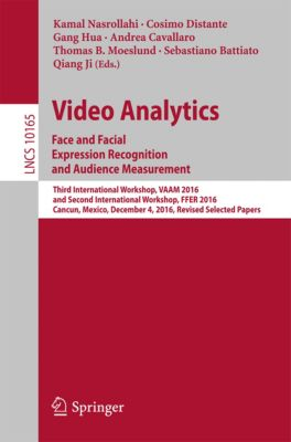 Lecture Notes in Computer Science: Video Analytics. Face and Facial Expression Recognition and Audience Measurement