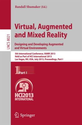 Lecture Notes in Computer Science: Virtual, Augmented and Mixed Reality: Designing and Developing Augmented and Virtual Environments