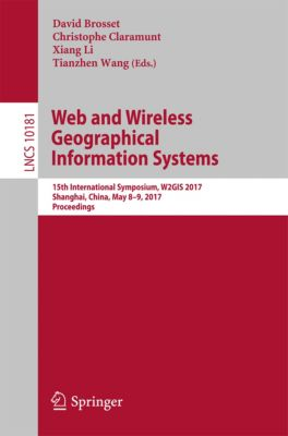 Lecture Notes in Computer Science: Web and Wireless Geographical Information Systems