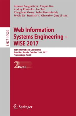 Lecture Notes in Computer Science: Web Information Systems Engineering – WISE 2017