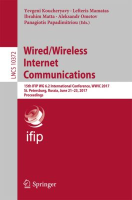 Lecture Notes in Computer Science: Wired/Wireless Internet Communications