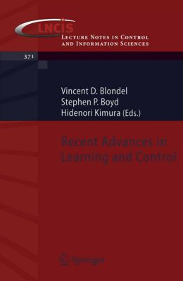 Lecture Notes in Control and Information Sciences: Recent Advances in Learning and Control