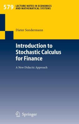 Lecture Notes in Economics and Mathematical Systems: Introduction to Stochastic Calculus for Finance, Dieter Sondermann