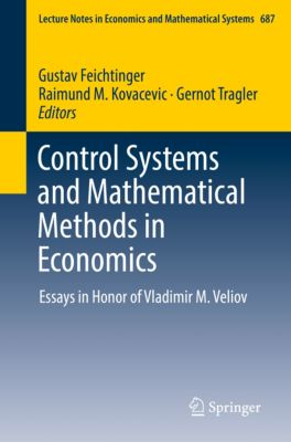 Lecture Notes in Economics and Mathematical Systems: Control Systems and Mathematical Methods in Economics