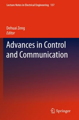Lecture Notes in Electrical Engineering: Advances in Control and Communication