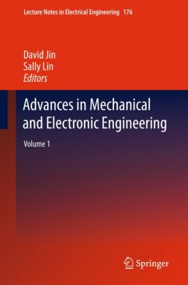 Lecture Notes in Electrical Engineering: Advances in Mechanical and Electronic Engineering, David Jin, Sally Lin