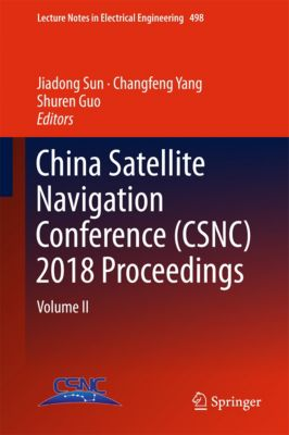 Lecture Notes in Electrical Engineering: China Satellite Navigation Conference (CSNC) 2018 Proceedings