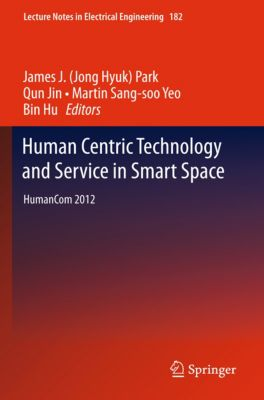 Lecture Notes in Electrical Engineering: Human Centric Technology and Service in Smart Space, Bin Hu, Qun Jin