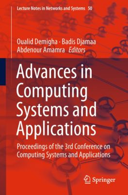 Lecture Notes in Networks and Systems: Advances in Computing Systems and Applications