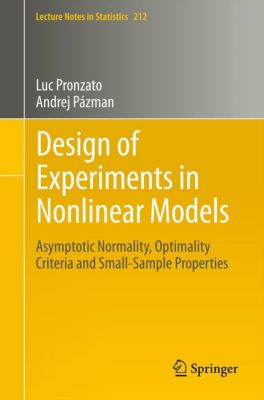 Lecture Notes in Statistics: Design of Experiments in Nonlinear Models, Luc Pronzato, Andrej Pázman