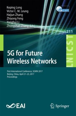 Lecture Notes of the Institute for Computer Sciences, Social Informatics and Telecommunications Engineering: 5G for Future Wireless Networks