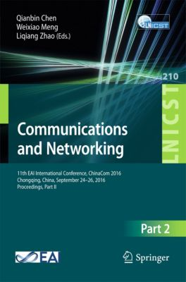 Lecture Notes of the Institute for Computer Sciences, Social Informatics and Telecommunications Engineering: Communications and Networking