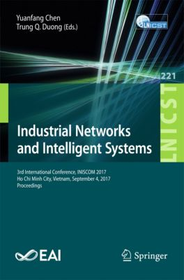 Lecture Notes of the Institute for Computer Sciences, Social Informatics and Telecommunications Engineering: Industrial Networks and Intelligent Systems