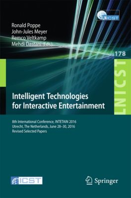 Lecture Notes of the Institute for Computer Sciences, Social Informatics and Telecommunications Engineering: Intelligent Technologies for Interactive Entertainment