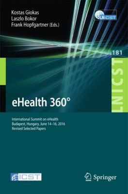 Lecture Notes of the Institute for Computer Sciences, Social Informatics and Telecommunications Engineering: eHealth 360°