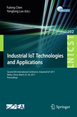 Lecture Notes of the Institute for Computer Sciences, Social Informatics and Telecommunications Engineering: Industrial IoT Technologies and Applications