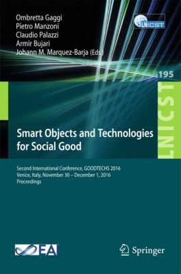 Lecture Notes of the Institute for Computer Sciences, Social Informatics and Telecommunications Engineering: Smart Objects and Technologies for Social Good