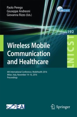 Lecture Notes of the Institute for Computer Sciences, Social Informatics and Telecommunications Engineering: Wireless Mobile Communication and Healthcare