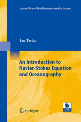 Lecture Notes of the Unione Matematica Italiana: An Introduction to Navier-Stokes Equation and Oceanography, Luc Tartar